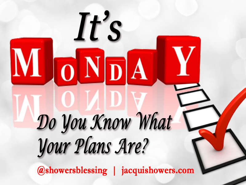 Plan Your Week Work Your Plan Succeed Showers Blessing