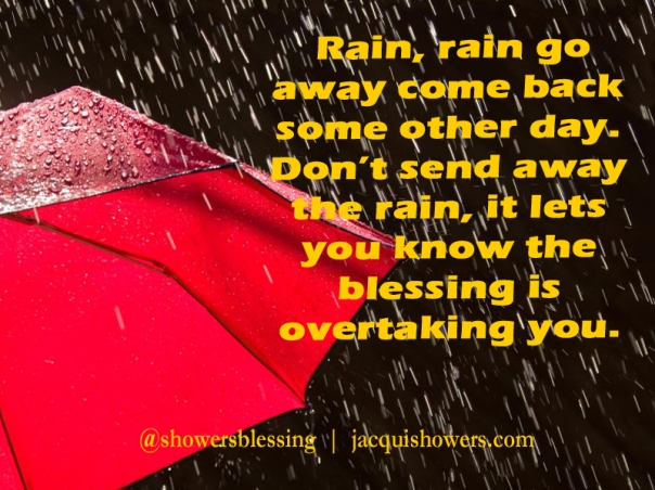 Dont Send Away The Rain Showers Blessing Picspire Showers
