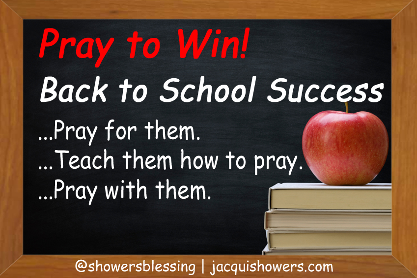 Pray to Win! Back to School Success | Showers' Blessing